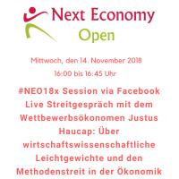 #NEO18x Session Streitgespräch mit Prof. Dr. Justus @Haucap: Über wirtschaftswissenschaftliche Leichtgewichte und den Methodenstreit in der Ökonomik